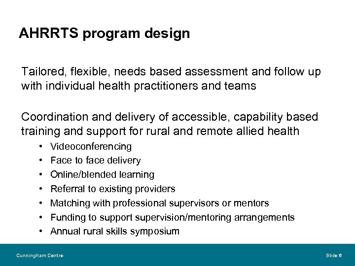 AHRRTS program design Tailored, flexible, needs based assessment and follow up with individual health