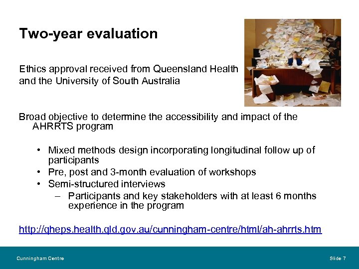 Two-year evaluation Ethics approval received from Queensland Health and the University of South Australia