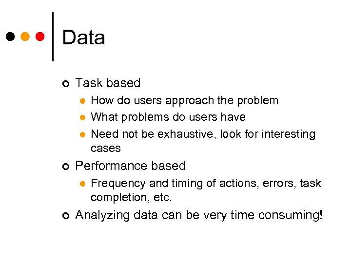 Data ¢ Task based l l l ¢ Performance based l ¢ How do