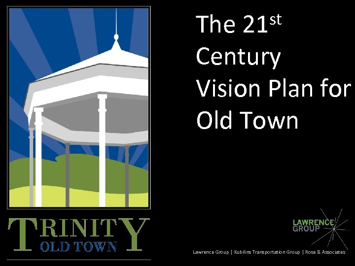 st 21 The Century Vision Plan for Old Town Lawrence Group | Kubilins Transportation