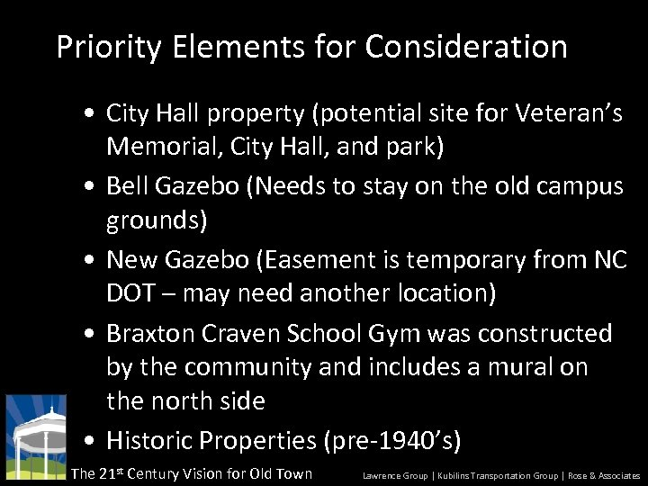 Priority Elements for Consideration • City Hall property (potential site for Veteran's Memorial, City