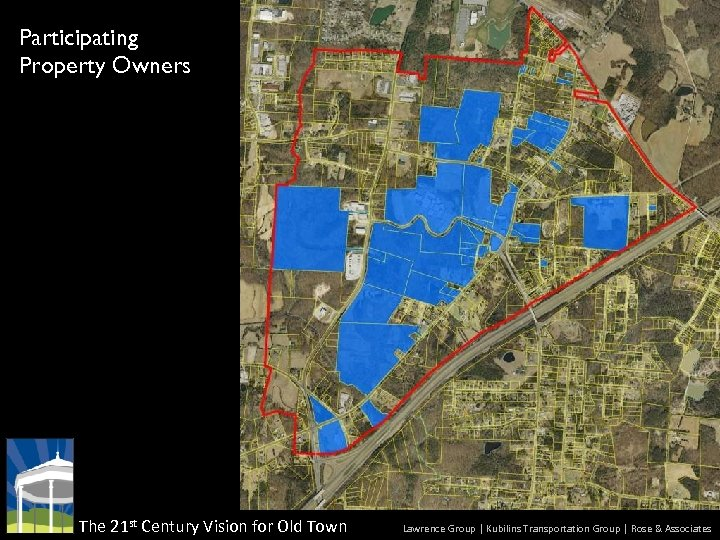 Participating Property Owners The 21 st Century Vision for Old Town Lawrence Group |