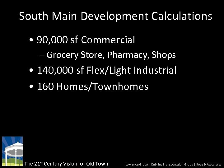 South Main Development Calculations • 90, 000 sf Commercial – Grocery Store, Pharmacy, Shops