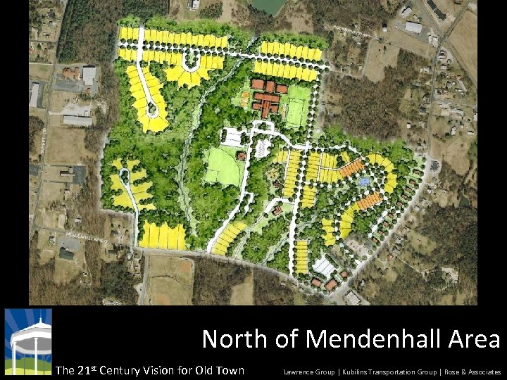 North of Mendenhall Area The 21 st Century Vision for Old Town Lawrence Group