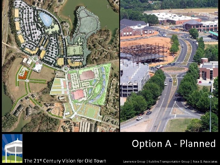 Option A - Planned The 21 st Century Vision for Old Town Lawrence Group