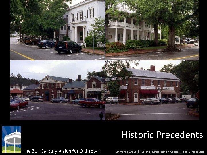 Historic Precedents The 21 st Century Vision for Old Town Lawrence Group | Kubilins