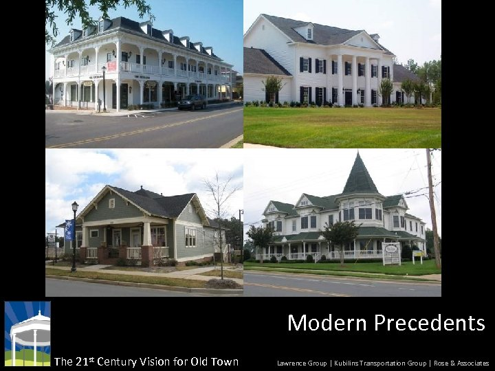 Modern Precedents The 21 st Century Vision for Old Town Lawrence Group | Kubilins