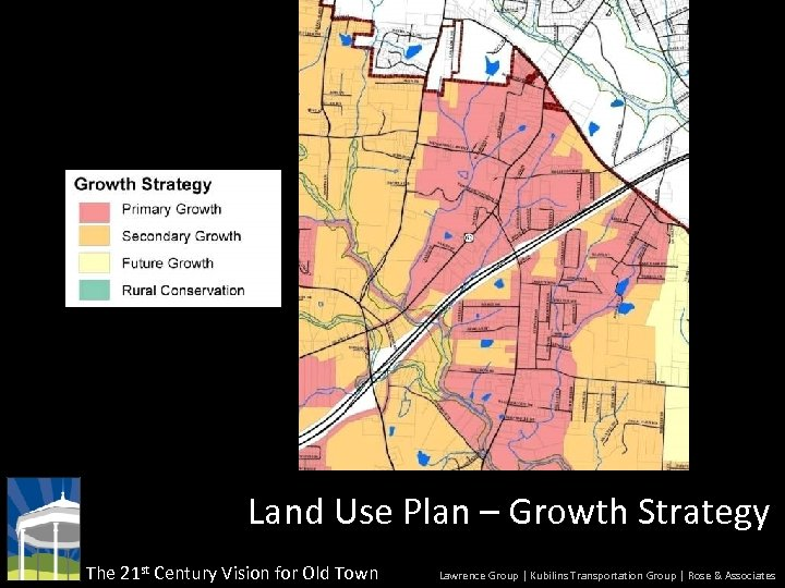 Land Use Plan – Growth Strategy The 21 st Century Vision for Old Town