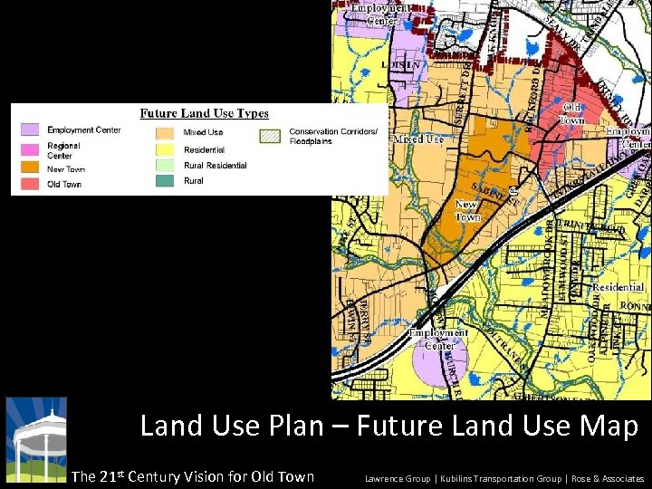 Land Use Plan – Future Land Use Map The 21 st Century Vision for
