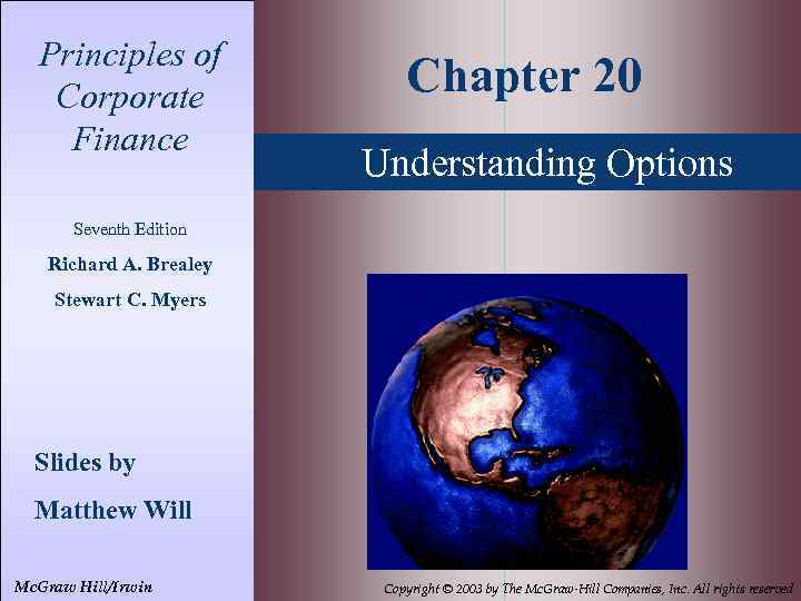 Principles of Corporate Finance Chapter 20 Understanding Options Seventh Edition Richard A. Brealey Stewart