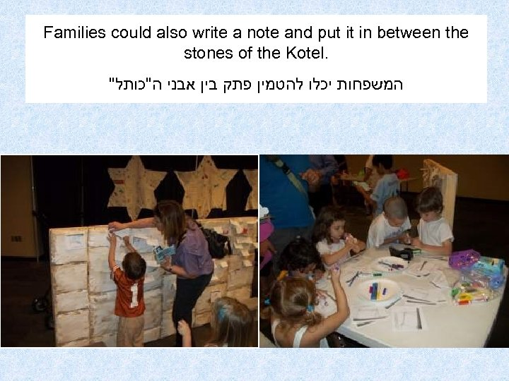 Families could also write a note and put it in between the stones of