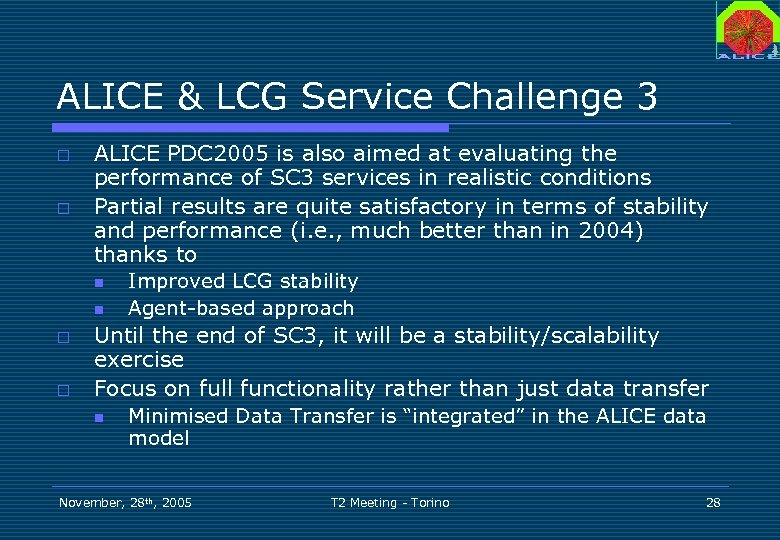 ALICE & LCG Service Challenge 3 o o ALICE PDC 2005 is also aimed