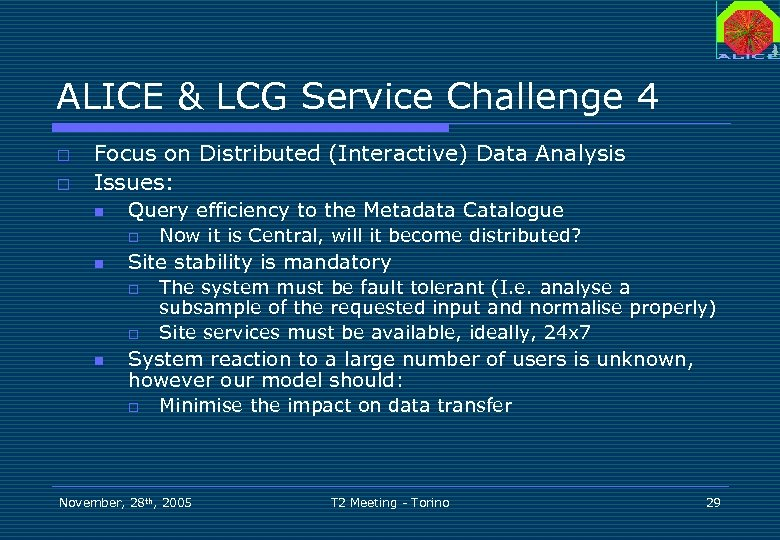 ALICE & LCG Service Challenge 4 o o Focus on Distributed (Interactive) Data Analysis