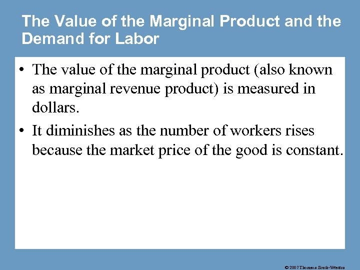 The Value of the Marginal Product and the Demand for Labor • The value
