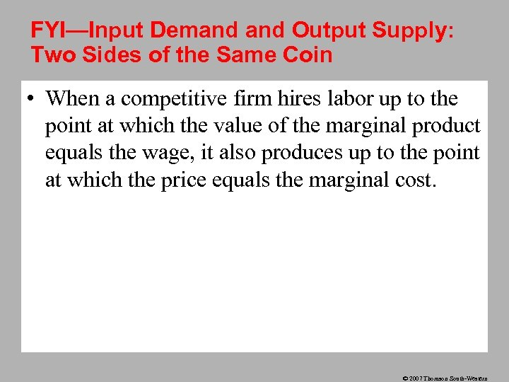 FYI—Input Demand Output Supply: Two Sides of the Same Coin • When a competitive