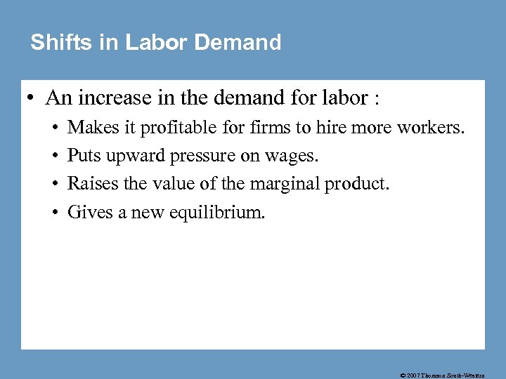 Shifts in Labor Demand • An increase in the demand for labor : •