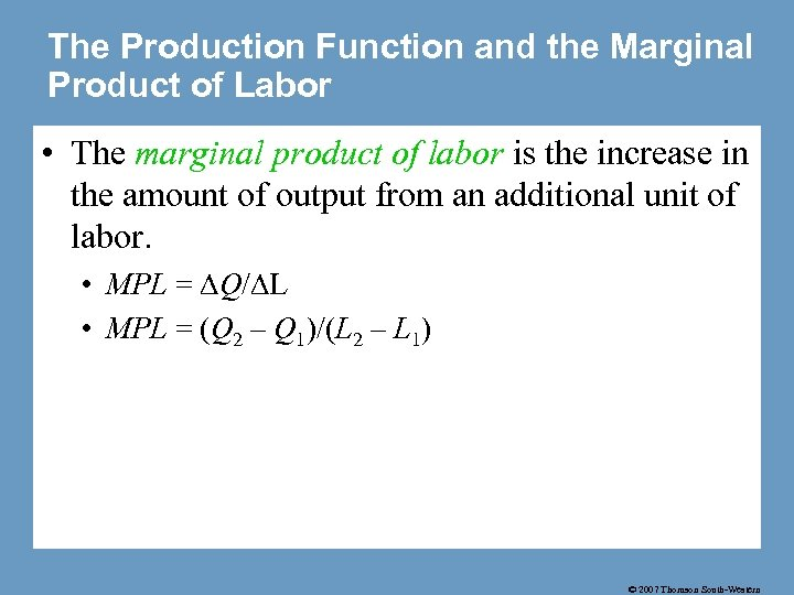 The Production Function and the Marginal Product of Labor • The marginal product of