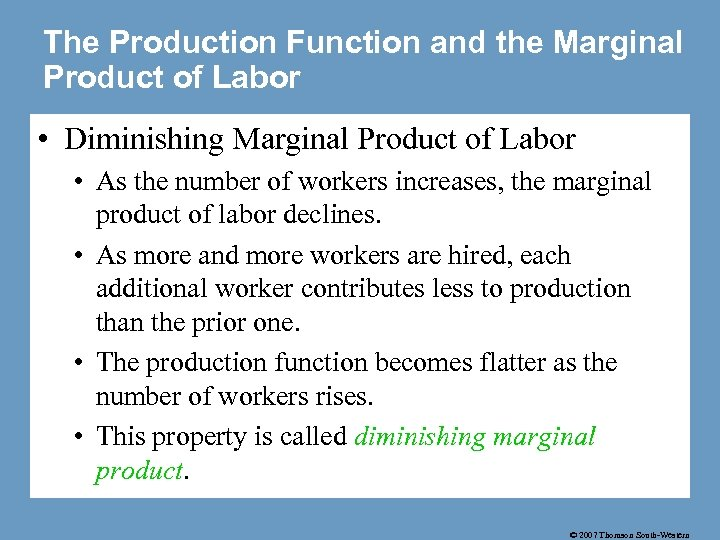 The Production Function and the Marginal Product of Labor • Diminishing Marginal Product of