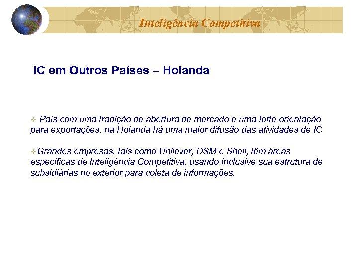Inteligência Competitiva IC em Outros Países – Holanda País com uma tradição de abertura