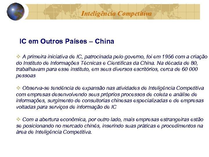 Inteligência Competitiva IC em Outros Países – China v A primeira iniciativa de IC,
