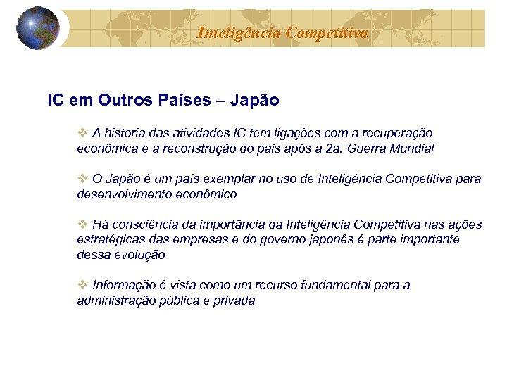 Inteligência Competitiva IC em Outros Países – Japão v A historia das atividades IC