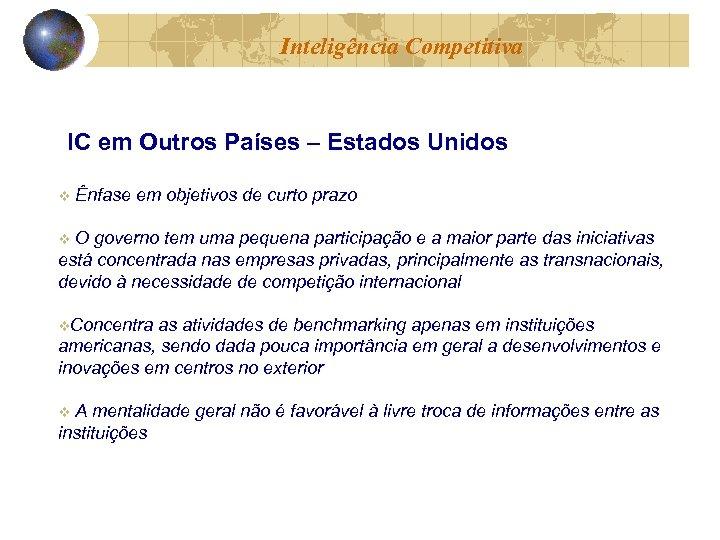 Inteligência Competitiva IC em Outros Países – Estados Unidos v Ênfase em objetivos de