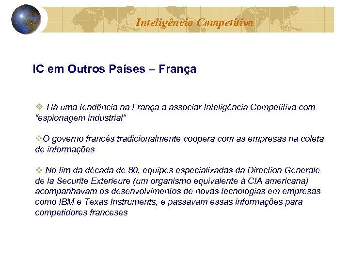 Inteligência Competitiva IC em Outros Países – França v Há uma tendência na França