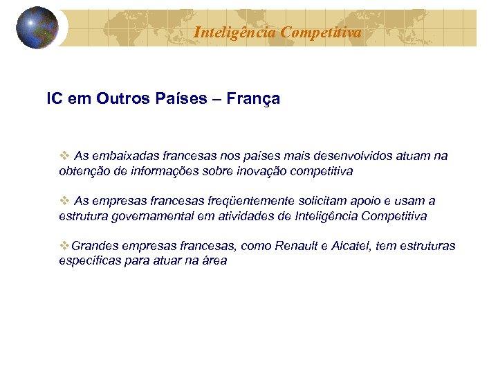 Inteligência Competitiva IC em Outros Países – França v As embaixadas francesas nos países