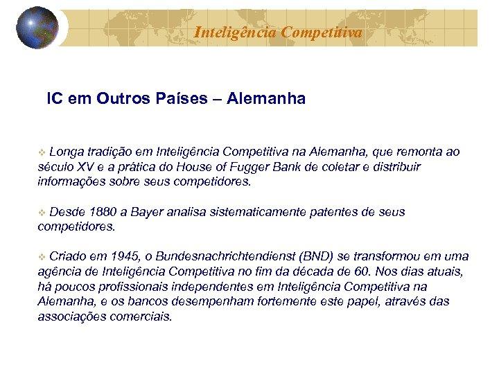 Inteligência Competitiva IC em Outros Países – Alemanha Longa tradição em Inteligência Competitiva na
