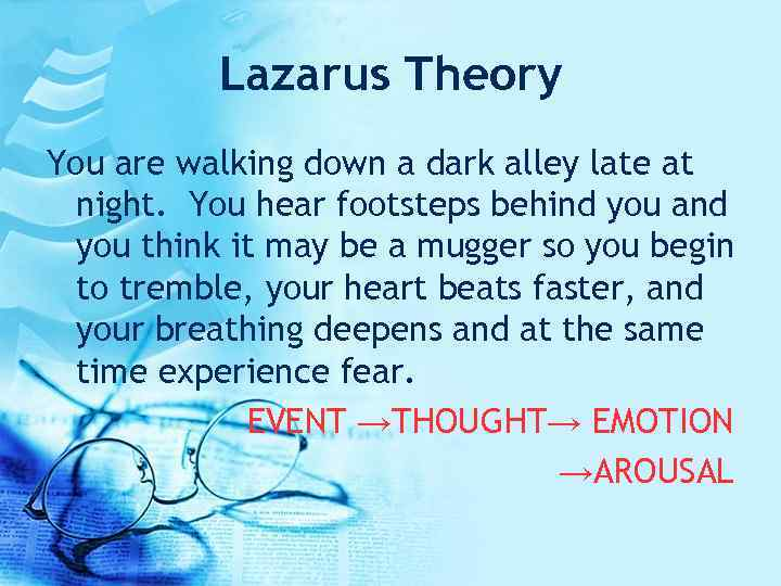 Lazarus Theory You are walking down a dark alley late at night. You hear