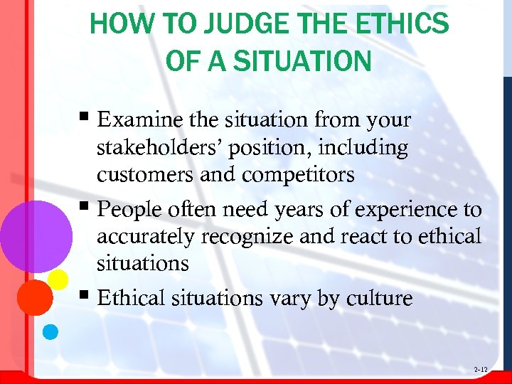 HOW TO JUDGE THE ETHICS OF A SITUATION § Examine the situation from your