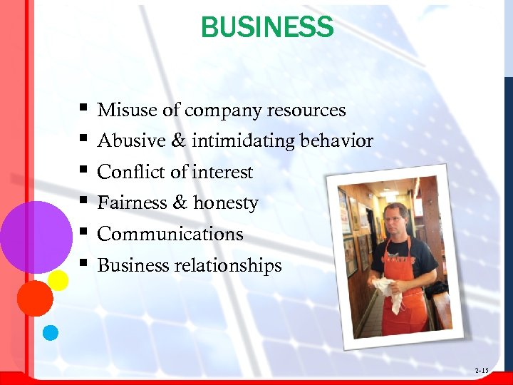 BUSINESS § § § Misuse of company resources Abusive & intimidating behavior Conflict of