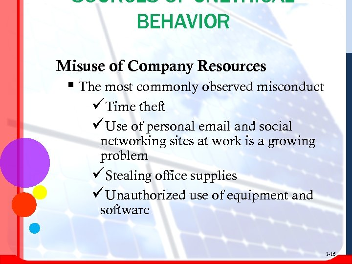 SOURCES OF UNETHICAL BEHAVIOR Misuse of Company Resources § The most commonly observed misconduct