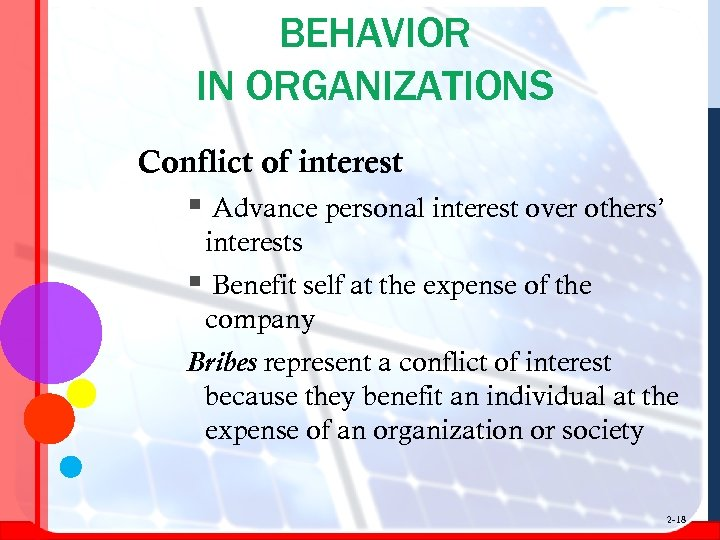 BEHAVIOR IN ORGANIZATIONS Conflict of interest § Advance personal interest over others' interests §