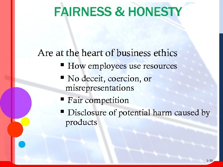 FAIRNESS & HONESTY Are at the heart of business ethics § How employees use