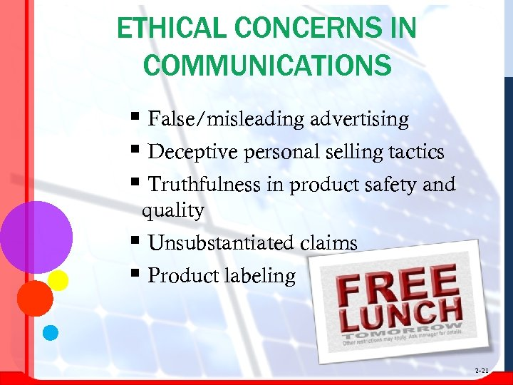 ETHICAL CONCERNS IN COMMUNICATIONS § False/misleading advertising § Deceptive personal selling tactics § Truthfulness