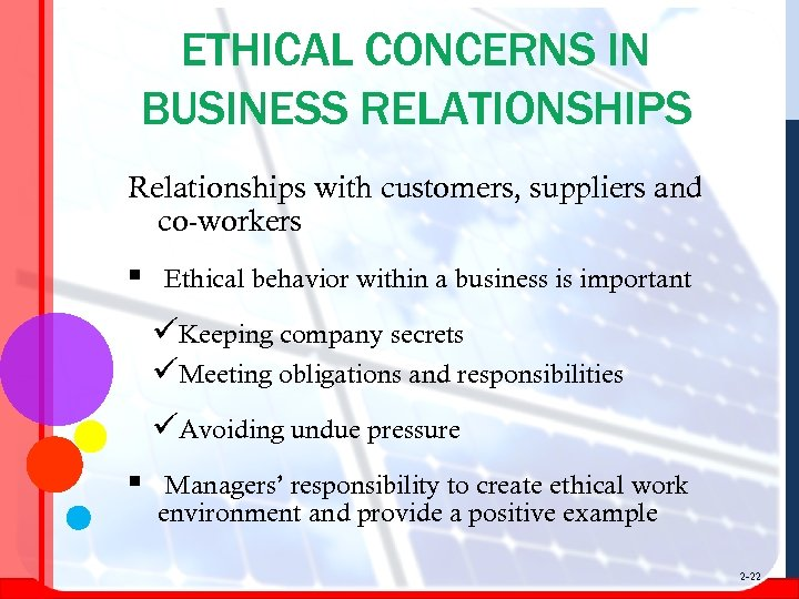 ETHICAL CONCERNS IN BUSINESS RELATIONSHIPS Relationships with customers, suppliers and co-workers § Ethical behavior