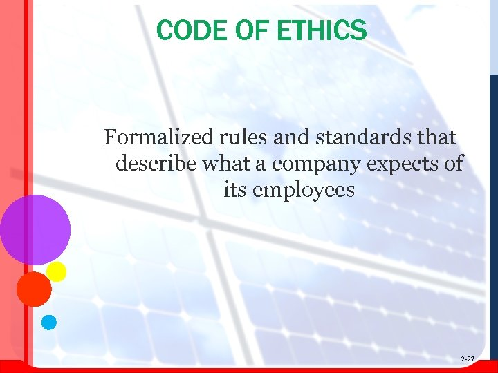 CODE OF ETHICS Formalized rules and standards that describe what a company expects of