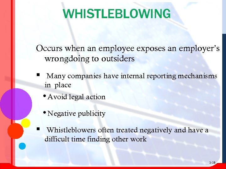 WHISTLEBLOWING Occurs when an employee exposes an employer's wrongdoing to outsiders § Many companies