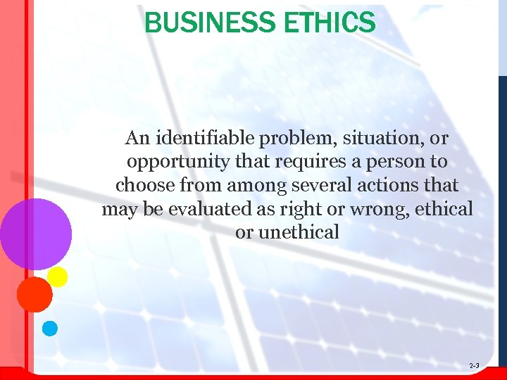 BUSINESS ETHICS An identifiable problem, situation, or opportunity that requires a person to choose