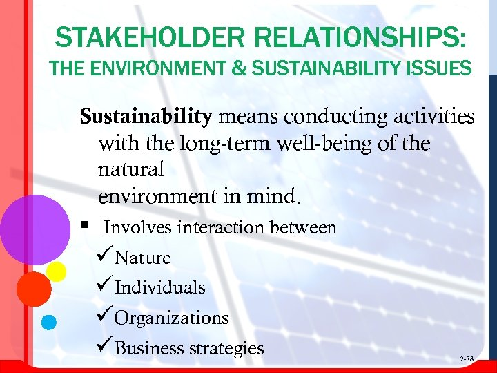 STAKEHOLDER RELATIONSHIPS: THE ENVIRONMENT & SUSTAINABILITY ISSUES Sustainability means conducting activities with the long-term