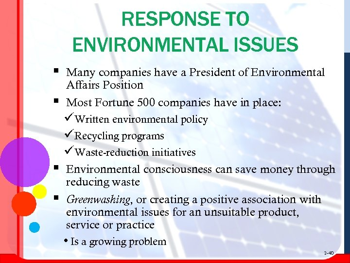 RESPONSE TO ENVIRONMENTAL ISSUES § § Many companies have a President of Environmental Affairs