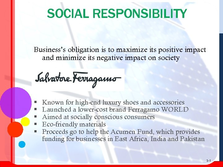 SOCIAL RESPONSIBILITY Business's obligation is to maximize its positive impact and minimize its negative