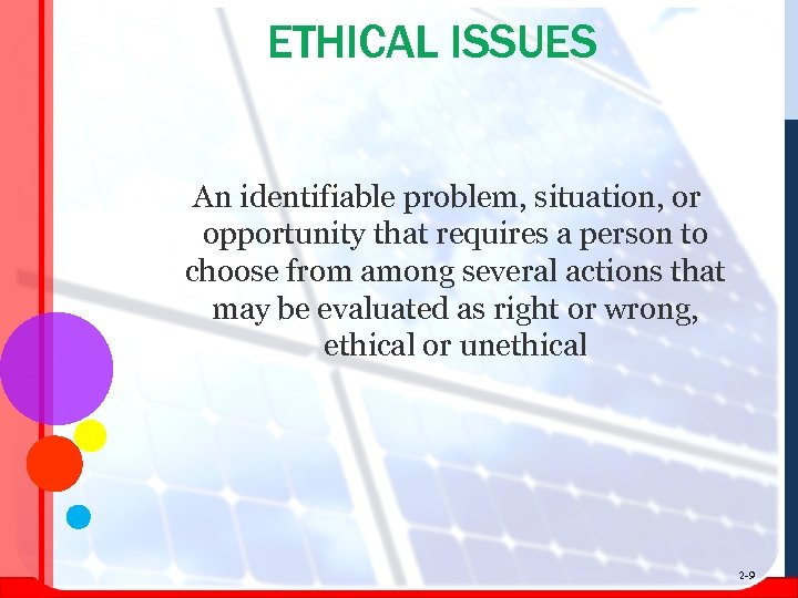 ETHICAL ISSUES An identifiable problem, situation, or opportunity that requires a person to choose