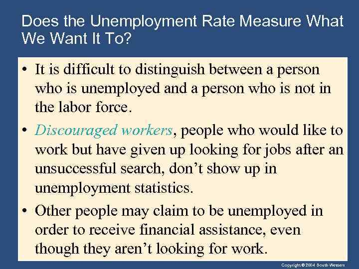 Does the Unemployment Rate Measure What We Want It To? • It is difficult