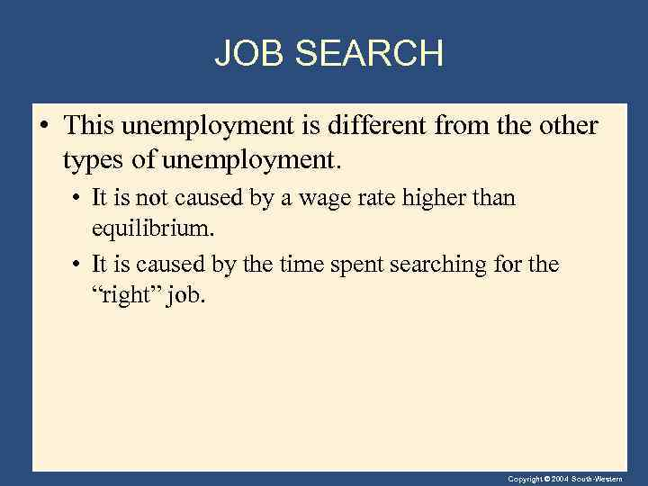 JOB SEARCH • This unemployment is different from the other types of unemployment. •