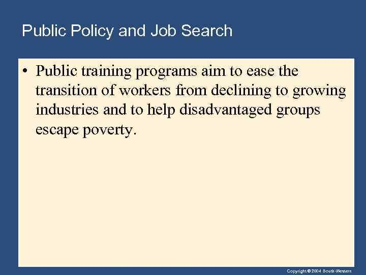 Public Policy and Job Search • Public training programs aim to ease the transition