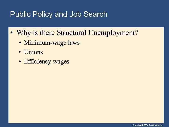 Public Policy and Job Search • Why is there Structural Unemployment? • Minimum-wage laws