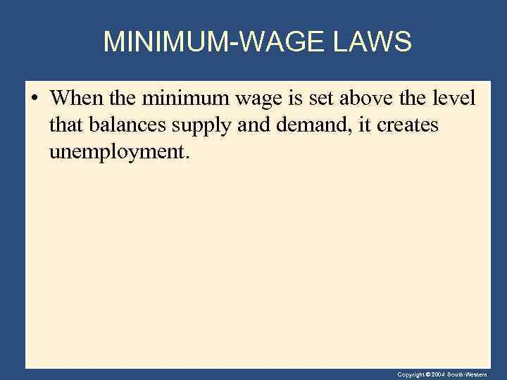 MINIMUM-WAGE LAWS • When the minimum wage is set above the level that balances