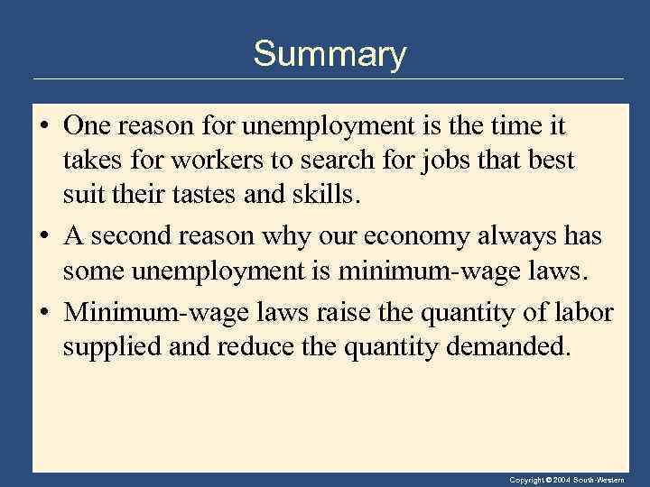 Summary • One reason for unemployment is the time it takes for workers to